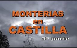 MONTERIAS EN CASTILLA (parte 5)