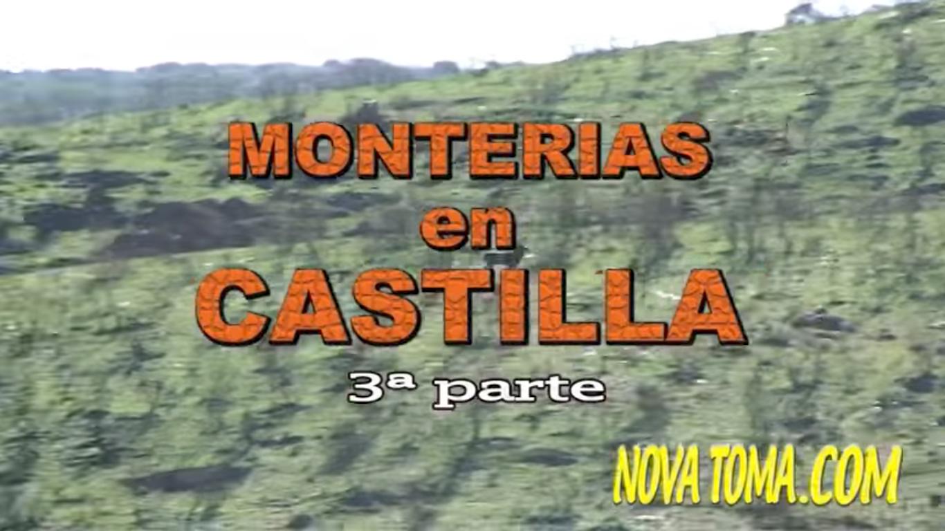 MONTERIAS EN CASTILLA (parte 3)