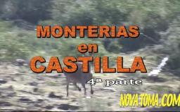 MONTERIAS EN CASTILLA (parte 4)